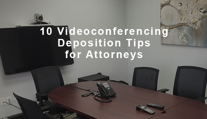 10 videoconferencing deposition tips for attorneys