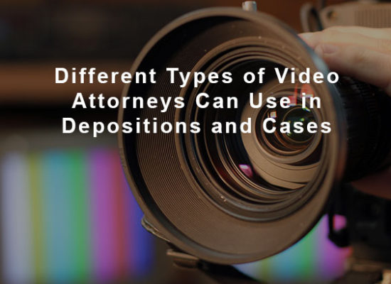 Different Types of Video Attorneys Can Use in Depositions and Cases