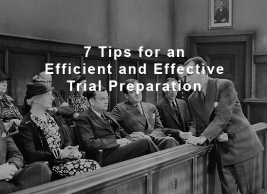 7 Tips for an Efficient and Effective Trial Preparation