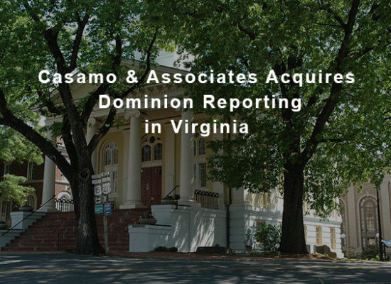 Casamo & Associates Acquires Dominion Reporting in VA